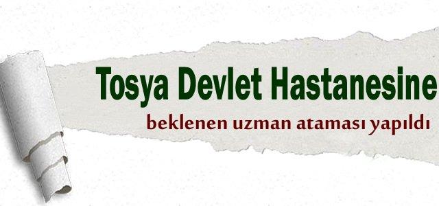 TOSYA DEVLET HASTANESİNE UZMAN DOKTOR ATAMASI YAPILDI