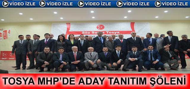 TOSYA'DA MHP'DEN ADAY TANITIM ŞÖLENİ
