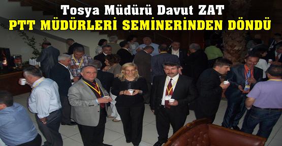 Tosya PTT Müdürü Davut ZAT Seminerden Döndü