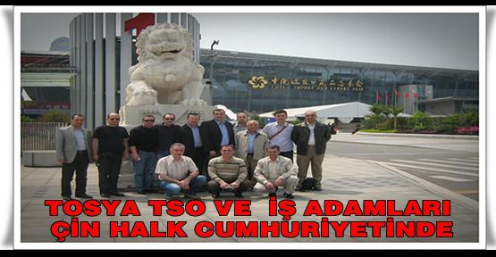 TOSYA TSO ve İŞADAMLARI ÇİN HALK CUMHURİYETİDE