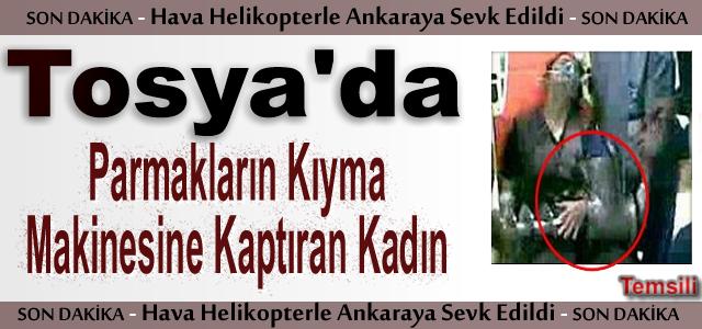 Tosya'da Parmaklarını Kıyma Makinesine Kaptıran Kadın