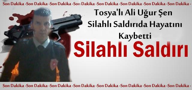 Tosya'lı Ali Uğur Şen Silahlı Saldırıda Hayatını Kaybetti