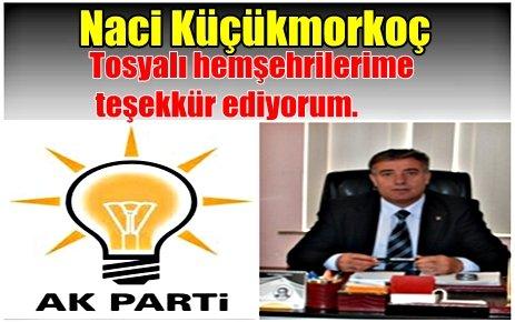 AK Parti Tosya ilçe başkanı Naci Küçükmorkoç`un Mesajı