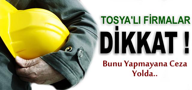 TOSYA'LI İŞVERENLER AMAN DİKKAT