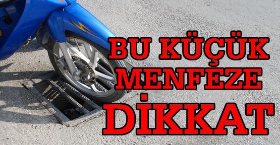 Tosya'lı Motorsiklet Sürücüleri Bu Küçük Menfeze Dikkat!