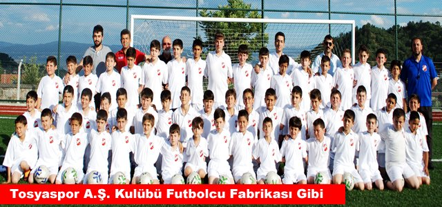 Tosyaspor A.Ş. Kulübü Futbolcu Fabrikası Gibi