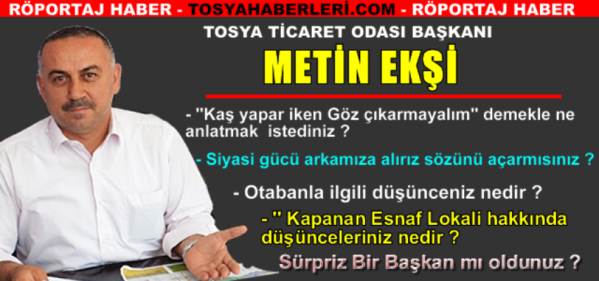 TSO BAŞKANI METİN EKŞİ'NİN ULUSAL BASINA VERDİĞİ İLK RÖPORTAJ