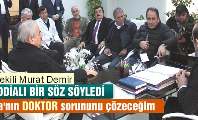 Ak Parti Kastamonu Milletvekili  Murat Demir; 'Doktor Sorununu Çözeceğiz'