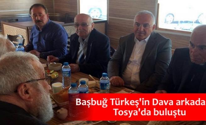 BAŞBUĞ TÜRKEŞ'İN DAVA ARKADAŞLARI TOSYA'DA BULUŞTU