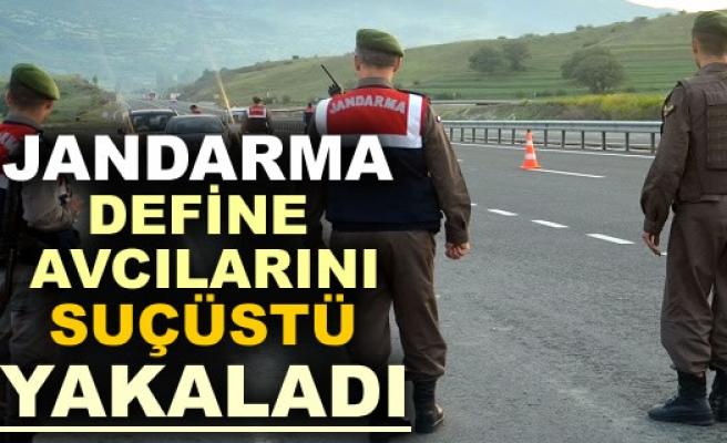 JANDARMA DEFİNE AVCILARINI SUÇÜSTÜ YAKALADI
