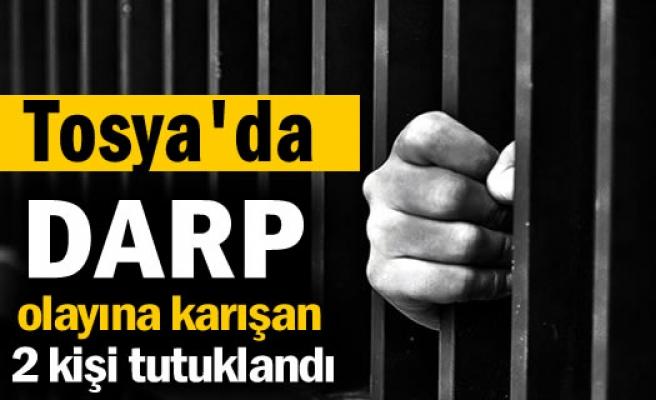 Tosya'da Darp olayına karışan iki kişi tutuklandı
