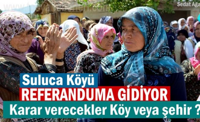 Tosya'da Suluca Köyü Referanduma gidiyor