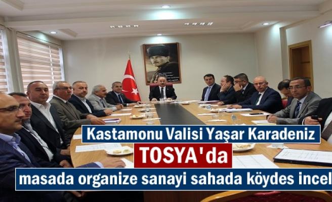 Vali Yaşar Karadeniz Tosya'da masada Organize sanayi; sahada Köydes'i inceledi