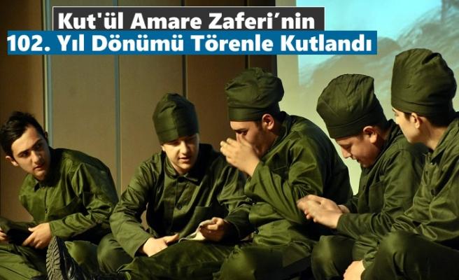 Kut'ül Amare Zaferi'nin 102. Yıl Dönümü Törenle Kutlandı