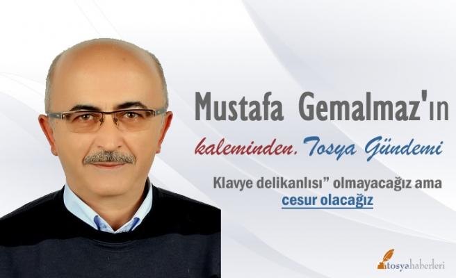 Mustafa Gemalmaz köşe yazıları ile tosyahaberleri.com haber sitemizde