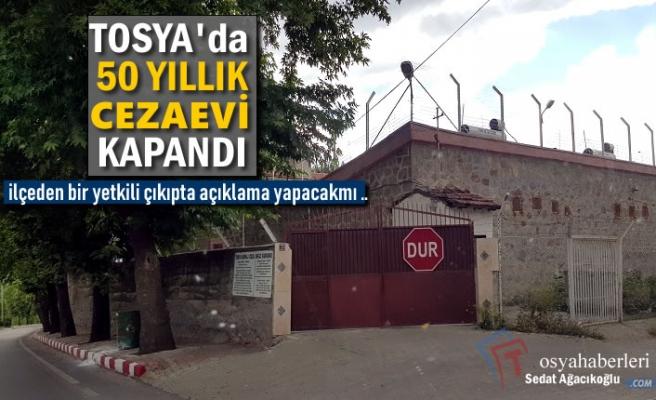 50 Yıllık Tosya Cezaevi Kapandı