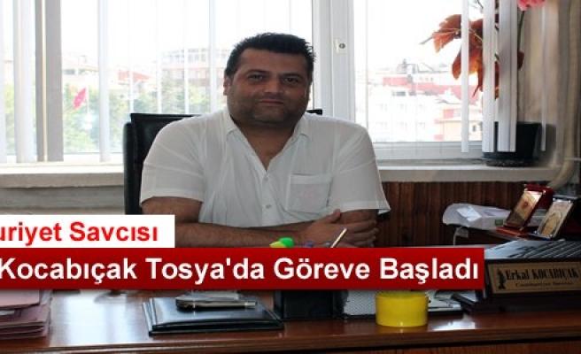 Savcı Erkal Kocabıçak Tosya'da  Görevine Başladı