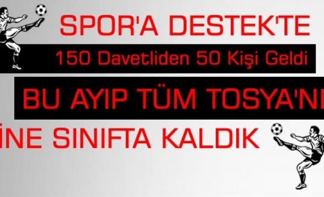 Tosya Belediye Spor'a Destekte Yine Sınıfta Kaldık