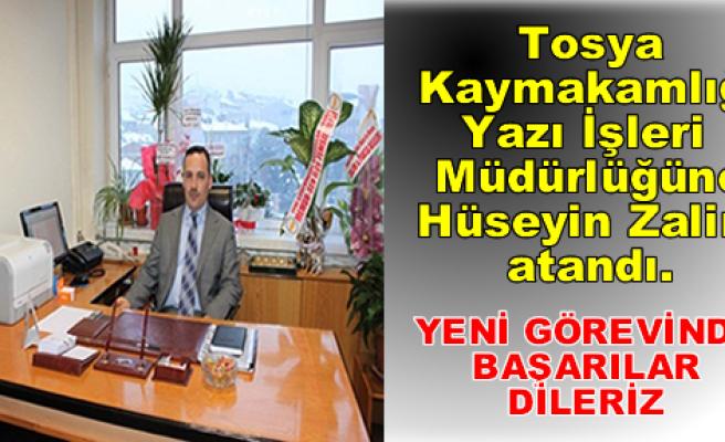 Tosya Kaymakamlığı Yazı İşleri  Müdürlüğüne Hüseyin Zalim atandı.