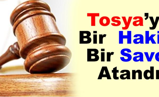 Tosya'ya Bir Hakim Bir Savcı Atandı