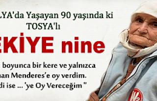90 YAŞINDA Kİ TOSYA'LI ZEKİYE NİNE OY VERECEĞİ...