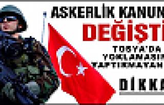 TOSYA'DA ASKERLİK YOKLAMASI