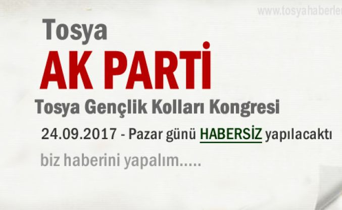 AK Parti Tosya Gençlik Kolları 5.Olağan Kongresi Yarın Yapılıyor