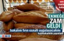 Tosya'da Ekmeğe Zam Kararı Onaylandı