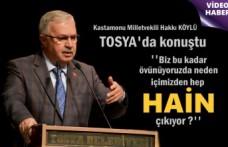 Kastamonu Milletvekili Hakkı Köylü '' İçimizden neden hep hain çıkıyor''