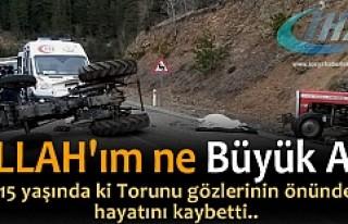 TOSYA'DA TRAKTÖR KAZASI DEDE YARALI TORUN HAYATINI...