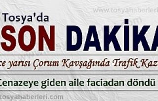 CENAZEYE GİDEN AİLE TOSYA-ÇORUM KAVŞAĞINDA KAZA...