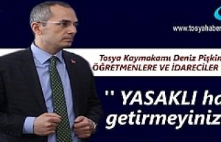 Tosya Kaymakamı Deniz Pişkin'den eğitimcilere...