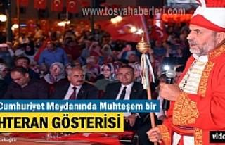 15 Temmuz Destanında Tosya Cumhuriyet Meydanında...