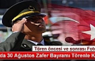 30 AĞUSTOS ZAFER BAYRAMI TOSYA'DA TÖRENLE KUTLANDI