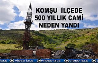 500 YILLIK CAMİ KÜL OLDU