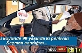 99 YAŞINDAKİ PEHLİVAN SEÇİM SANDIĞINI AYAĞINA...
