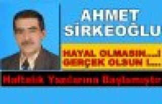 Ahmet Sirkeoğlu TosyaHaberlerinde Haftalık Köşe...