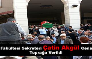 Fen Fakültesi Sekreteri Çetin Akgül Cenazesi Toprağa...