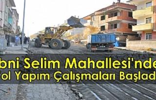İbni Selim Mahallesinde Yol Yapımına Başlandı