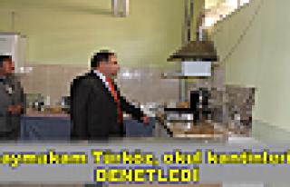 Kaymakam Türköz, okul kantinlerini denetledi