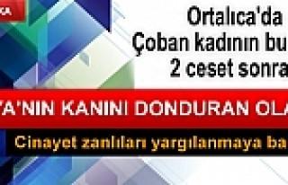 Ortalıca'da Çoban Kadının bulduğu 2 cesetin...