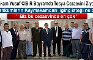 TOSYA'DA MAHKUMLARIN KAYMAKAMDAN BAYRAM ZİYARETİNDE...