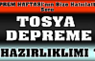 TOSYA DEPREME HAZIRMI ?