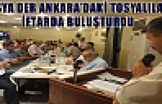 TOSYA DER ANKARA'DAKİ TOSYALILARI İFTARDA BULUŞTURDU...