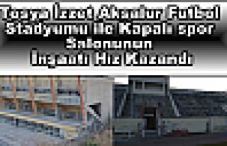 Tosya İzzet Aksalur Futbol Stadyumu ile Kapalı spor...