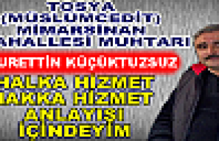 TOSYA (MÜSLÜMCEDİT) MİMARSİNAN MAHALLESİ MUHTARI...