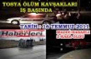 TOSYA ' ÖLÜM KAVŞAKLARI ' İŞ BAŞINDA