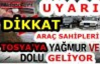 TOSYA YAĞMUR VE DOLU GELİYOR