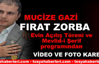 TOSYA'DA GAZİ FIRAT ZORBA'YA YAPILAN EV TÖRENLE...
