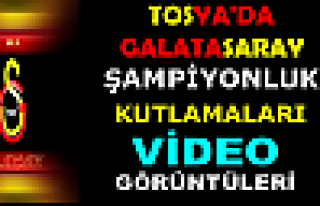 TOSYA'DA ŞAMPİYONLUK KUTLAMA (VİDEO)